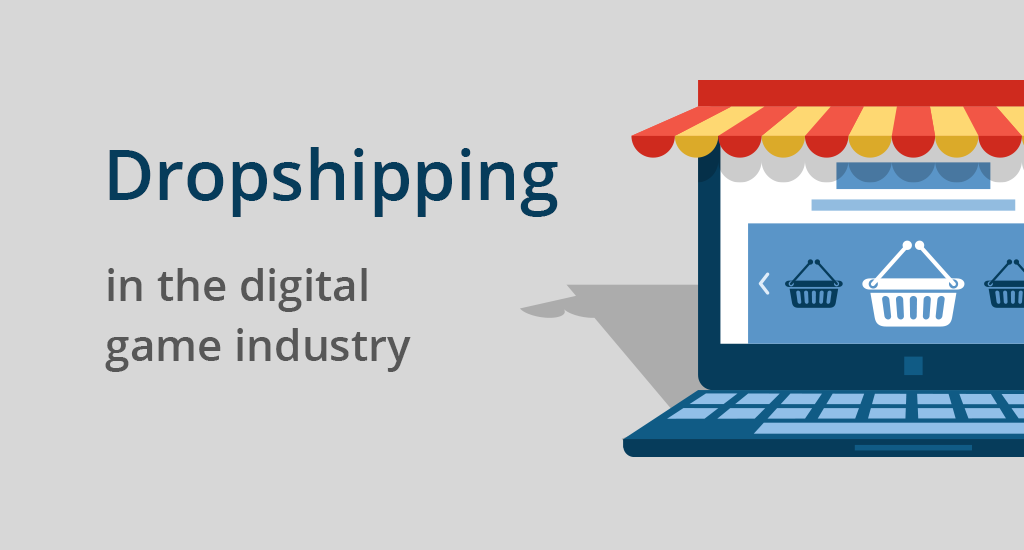 How to start a dropshipping business in the digital game industry