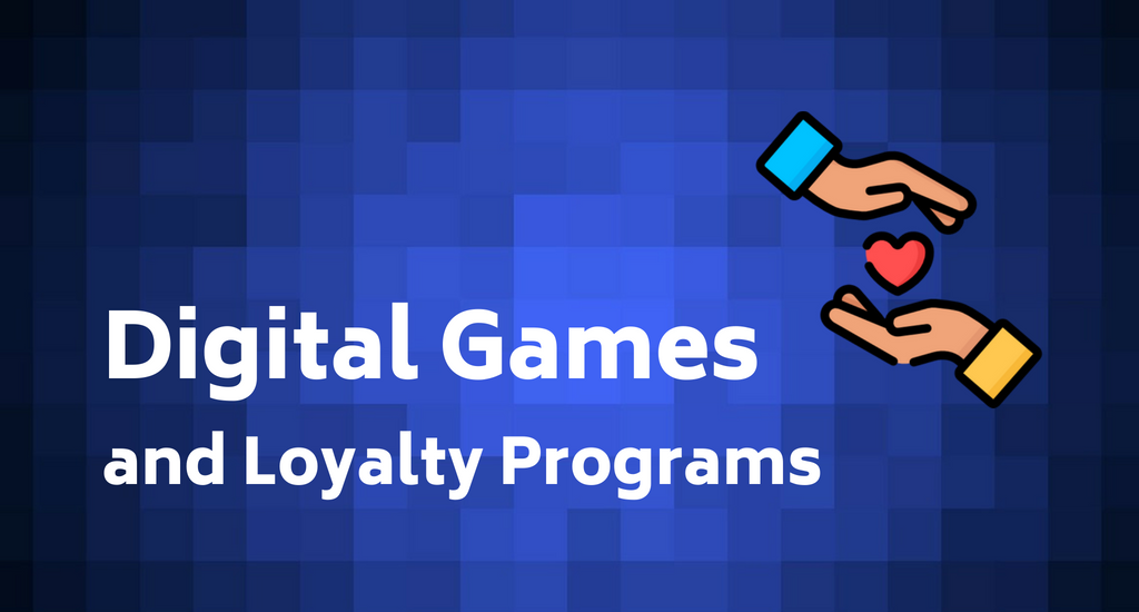 Digital Games & Loyalty Programs: Why The Two Go Well Together?