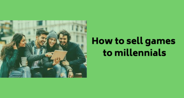 green blogpost cover with picture of students and text: how to sell games to millenials
