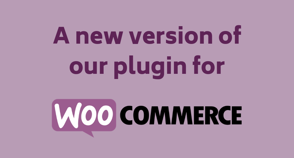 A new version of our WooCommerce plugin is out!