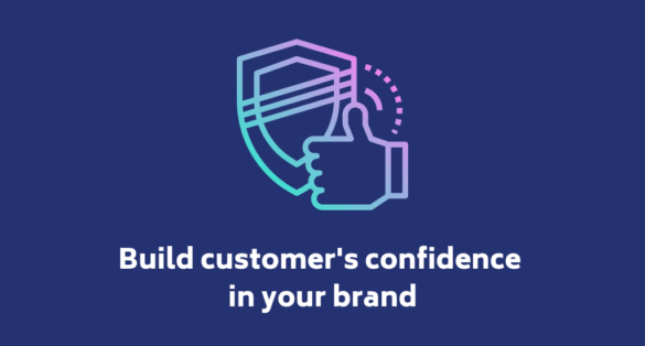 Build customer's confidence in your brand