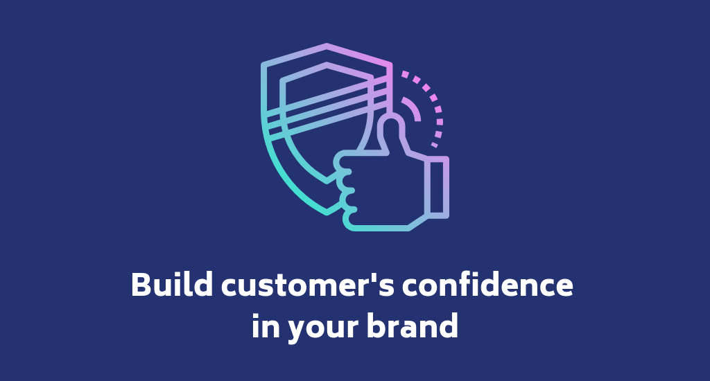 How to increase the customer's trust in your brand
