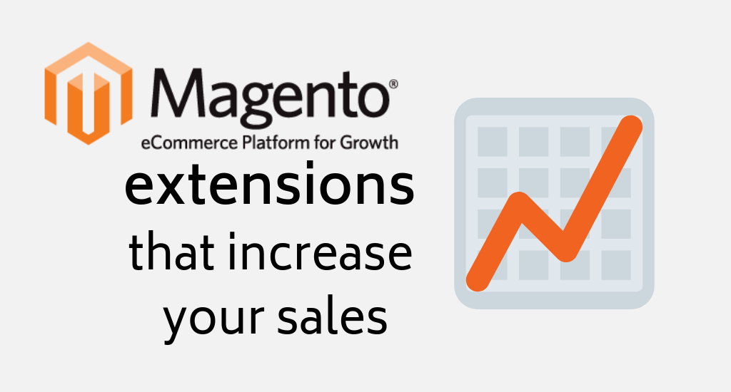Magento extensions that increase sales