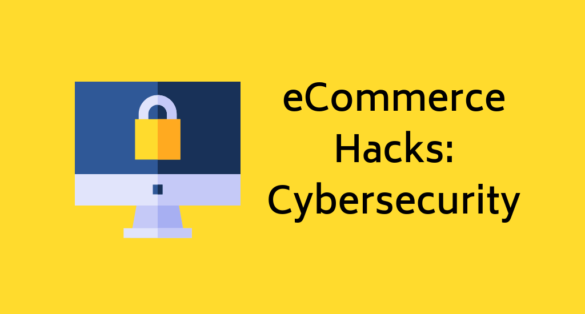 ecommerce hacks: cybersecurity featured image